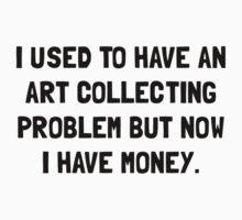 Money Art Collecting Problem One Piece - Short Sleeve