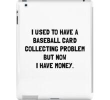 Money Baseball Card Collecting Problem iPad Case/Skin