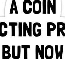Money Coin Collecting Problem Sticker
