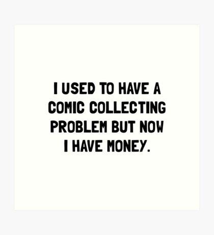 Money Comic Collecting Problem Art Print