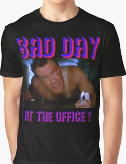 Die Hard Bruce Willis - bad day at the office? welcome to the party, pal Graphic T-Shirt