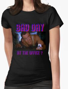 Die Hard Bruce Willis - bad day at the office? welcome to the party, pal Womens Fitted T-Shirt
