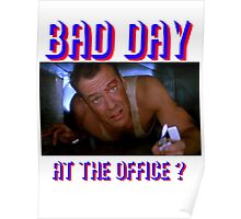 Die Hard Bruce Willis - bad day at the office? welcome to the party, pal Poster