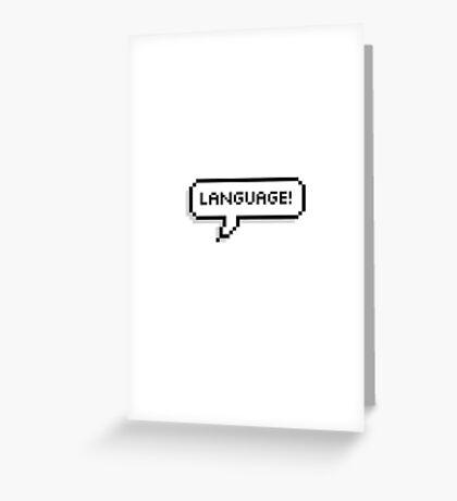 Language! Greeting Card