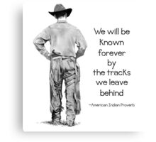 Cowboy Walking, Old American Indian Proverb: Tracks We Leave Canvas Print