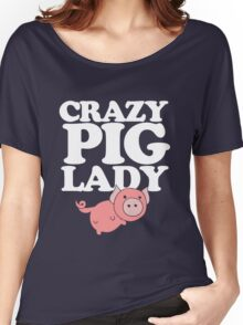 Crazy pig lady  Women's Relaxed Fit T-Shirt
