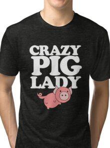 Crazy pig lady  Tri-blend T-Shirt