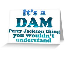 """It's a Dam Percy Jackson Thing"" Blue Sea Writing Greeting Card"