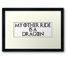 My Other Ride is a Dragon Framed Print