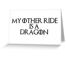 My Other Ride is a Dragon Greeting Card