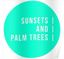 Sunsets And Palm Trees Poster