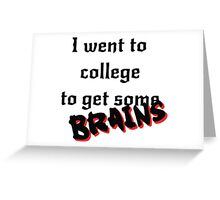 Get some Brains Greeting Card