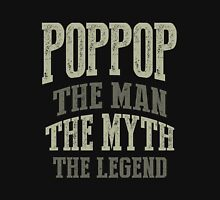 Poppop. The Man. The Myth. The Legend Unisex T-Shirt