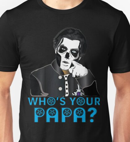 WHO'S YOUR PAPA? - papa 3 - blue letters Unisex T-Shirt