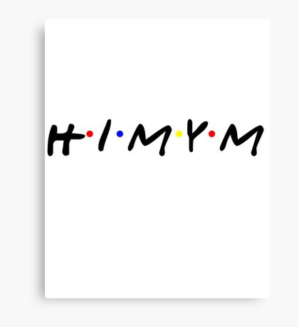 HIMYM logo in the style of Friends Canvas Print