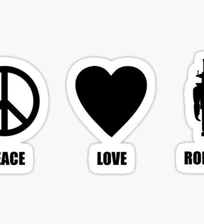 Peace Love Robots Sticker