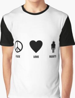 Peace Love Robots Graphic T-Shirt
