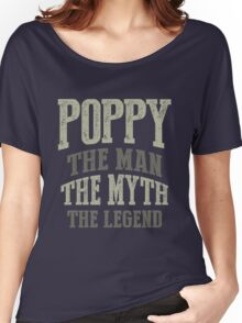Poppy. The Man. The Myth. The Legend Women's Relaxed Fit T-Shirt