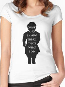 Game of thrones I drink and know things! Women's Fitted Scoop T-Shirt