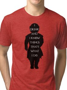 Game of thrones I drink and know things! Tri-blend T-Shirt