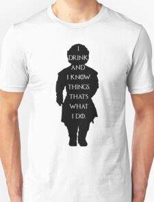 Game of thrones I drink and know things! T-Shirt