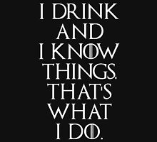 Game of thrones I drink and know things! 2 Unisex T-Shirt