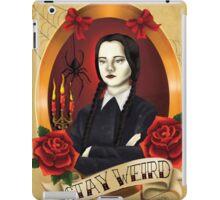 Wednesday Addams - Stay Weird iPad Case/Skin