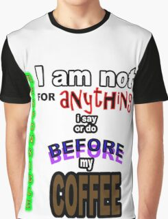 GROUCHY MORNINGS BEFORE COFFEE Graphic T-Shirt