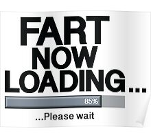 Fart Now Loading - Original Poster