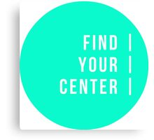 Find Your Center Canvas Print