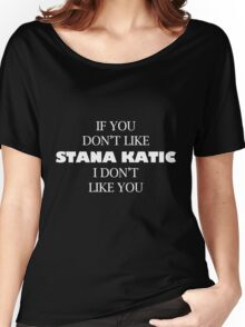 I like Stana katic Women's Relaxed Fit T-Shirt