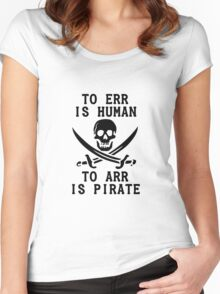 To Err is Human, To Arr is pirate Women's Fitted Scoop T-Shirt