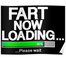 Fart Now Loading - Green Variant Poster
