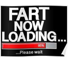Fart Now Loading - Red Variant Poster
