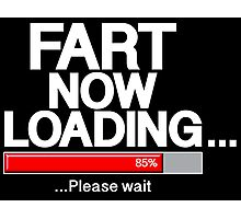 Fart Now Loading - Red Variant Photographic Print