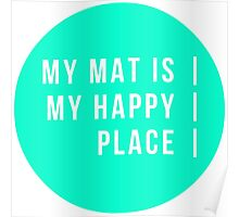 My Mat = Happy Place Poster