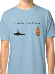 It Was Too Orangey For Crows Classic T-Shirt