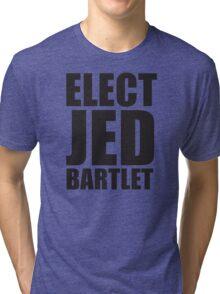 Elect Jed Bartlet Big and Bold Tri-blend T-Shirt