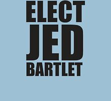Elect Jed Bartlet Big and Bold Unisex T-Shirt