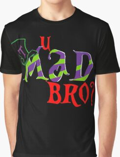 u mad bro? Graphic T-Shirt