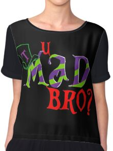u mad bro? Chiffon Top