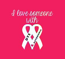 I Love Someone With Dysautonomia Womens Fitted T-Shirt
