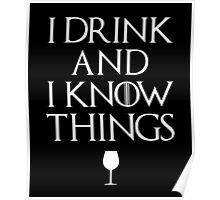 I Drink and I Know Things Poster