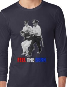 Feel the BERN Bernie Sanders Arrested Long Sleeve T-Shirt