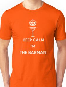 KEEP CALM I'M THE BARMAN!!! Unisex T-Shirt