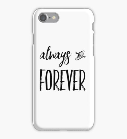 Always and Forever iPhone Case/Skin