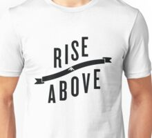 AO Rise Above Unisex T-Shirt