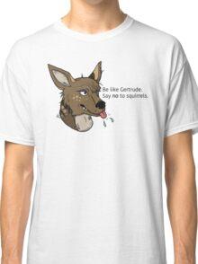 Be Like Gertrude Classic T-Shirt