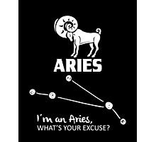 Aries Zodiac Quotes, Funny Saying Birthday Gift Photographic Print