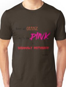 Orange is NOT the New Pink Unisex T-Shirt